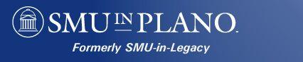 SMU-in-Plano, a campus of Southern Methodist University-- www.smu.edu/plano/ 5236 Tennyson Pkwy. Plano, TX 75024