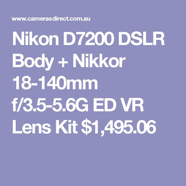 Nikon D7200 DSLR Body + Nikkor 18-140mm f/3.5-5.6G ED VR Lens Kit  $1,495.06