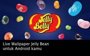 Live Wallpaper Jelly Bean untuk Android kamu