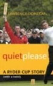 Quiet Please: A Ryder Cup Story (With A Twist)  Hard Bound