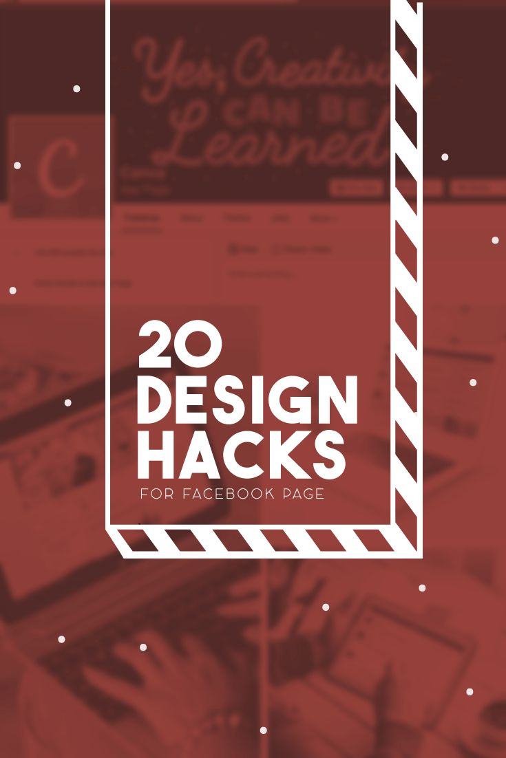 20 Awesome Design Hacks For Building An Effective Facebook Business Page #facebook