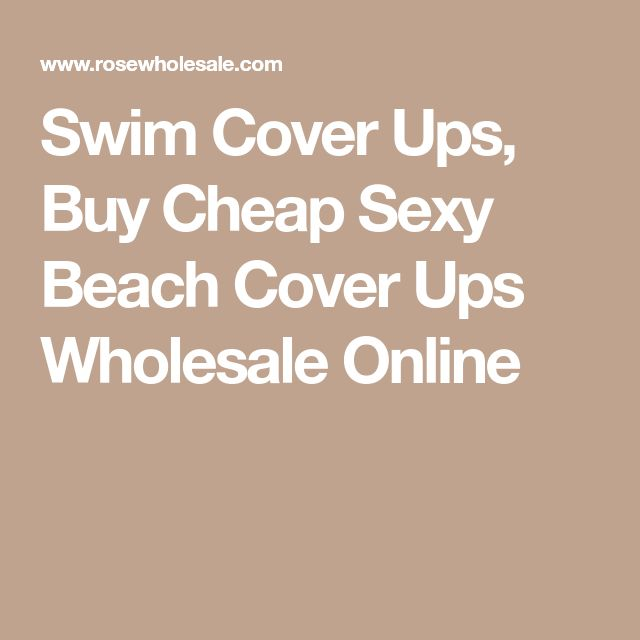 Swim Cover Ups, Buy Cheap Sexy Beach Cover Ups Wholesale Online