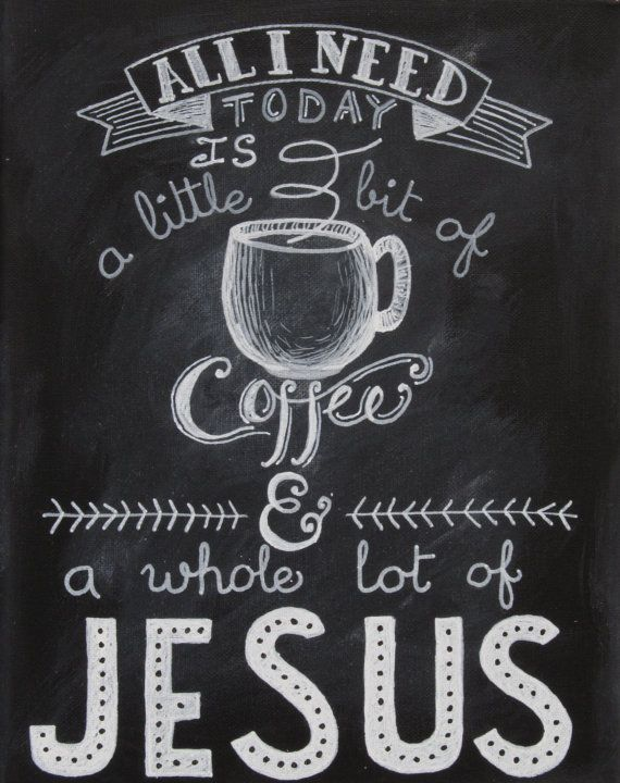 Coffee and Jesus - painting on an 11 x 14 canvas - made to order