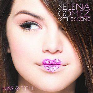 Kiss & Tell (Selena Gomez & the Scene album) - Wikipedia, the free encyclopedia