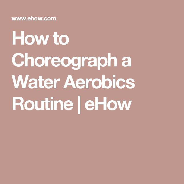 How to Choreograph a Water Aerobics Routine | eHow