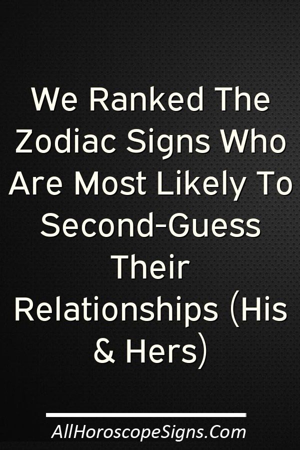 Most anxious zodiac signs according astrology