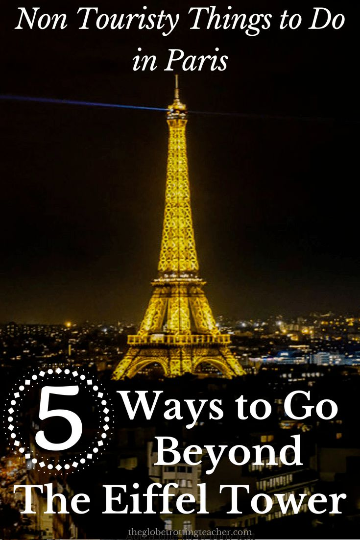 Non Touristy Things to Do in Paris: 5 Ways to Go Beyond the Eiffel Tower #Paris #France #Travel
