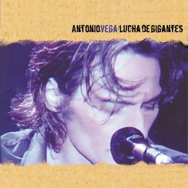 Lucha De Gigantes (Live) by Antonio Vega - Lucha de Gigantes