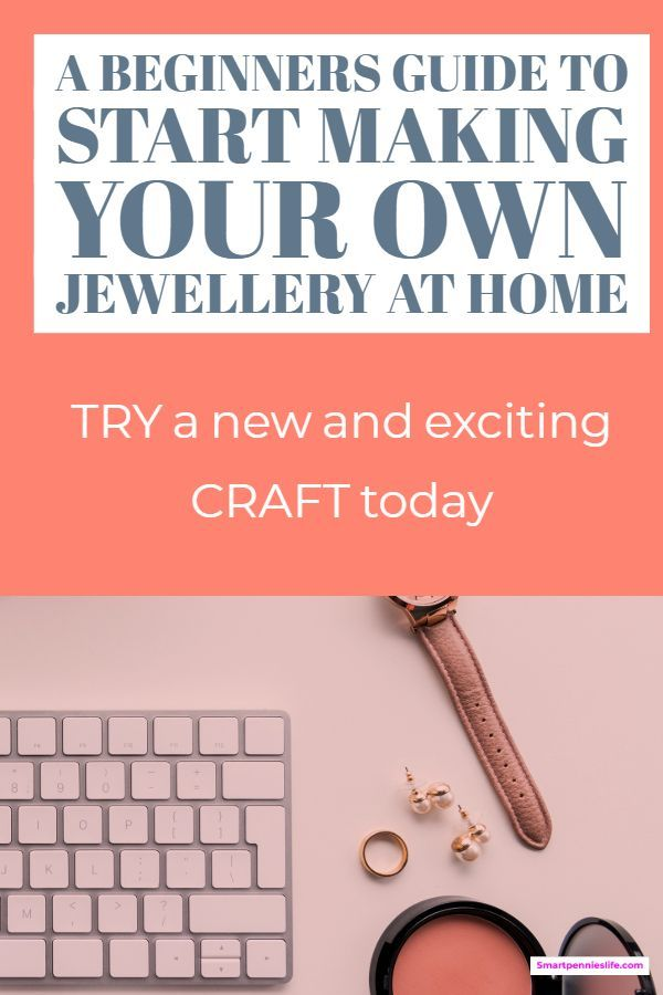 Beginners guide to start making your own jewellery (at home)
