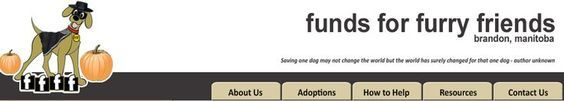 Funds For Furry Friends in Brandon, Manitoba http://www.fundsfurfriends.com/index.htm .http://www.bestcatanddognutrition.com/roger-biduk/canadian-animal-rescues-shelters/ Roger Biduk