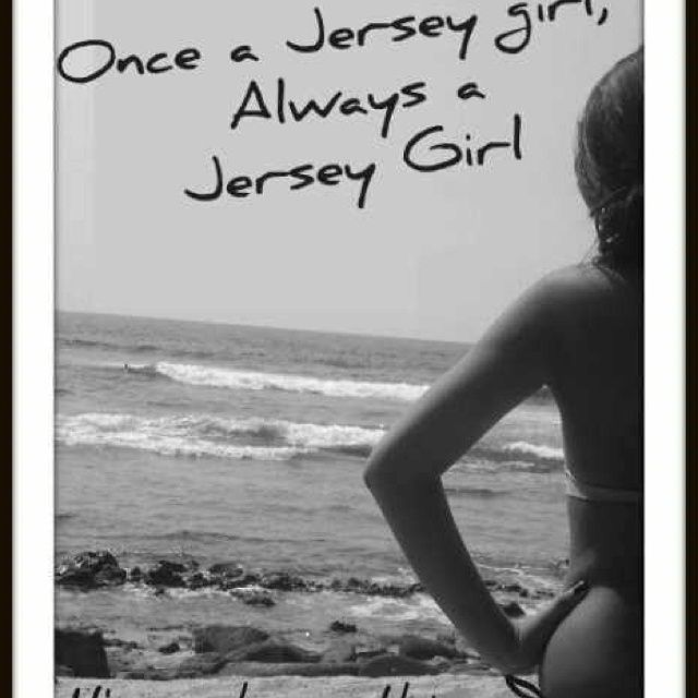 "New Jersey Girl Quotes | Jersey girl | ""Jersey Girl""..Born and Bred"""