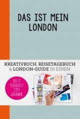 Das ist mein London! Do it yourself Reisetagebuch zum Basteln