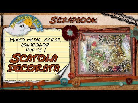 Mixed Media, Scrap, Aquacolor (Parte 1) - Come decorare una scatola in MDF - YouTube