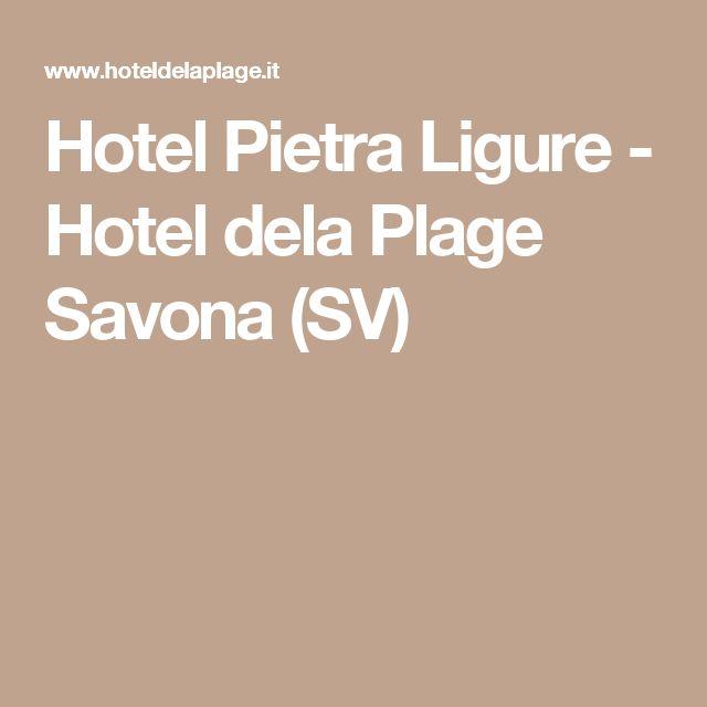 Hotel Pietra Ligure - Hotel dela Plage Savona (SV)