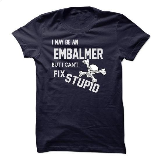 EMBALMER - #linen shirts #retro t shirts. GET YOURS => https://www.sunfrog.com/LifeStyle/EMBALMER-49124231-Guys.html?60505