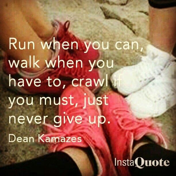 Run when you can.