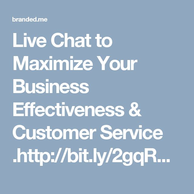 Live Chat to Maximize Your Business Effectiveness & Customer Service .http://bit.ly/2gqRDgx
