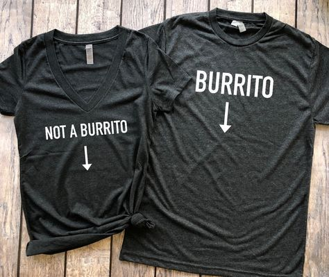 Burrito/Not a Burrito | Set of 2, pregnancy announcement shirt, pregnancy reveal, baby announcement, funny pregnancy shirt, maternity shirt, his and her shirts, couples shirts, expectant parents, mommy to be, daddy to be