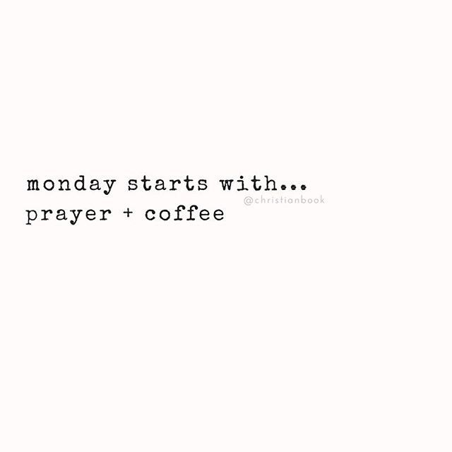 Monday starts with... prayer and coffee!