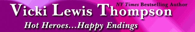 Vicki Lewis Thompson I NYT Bestselling Author: Hot Heroes...Happy Endings