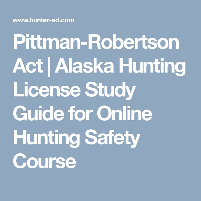 Pittman-Robertson Act | Alaska Hunting License Study Guide for Online Hunting Safety Course