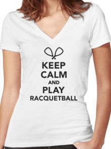 Keep calm and play Racquetball Women's Fitted V-Neck T-Shirt