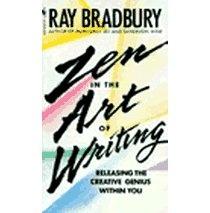 Zen in the Art of Writing by Ray Bradbury.