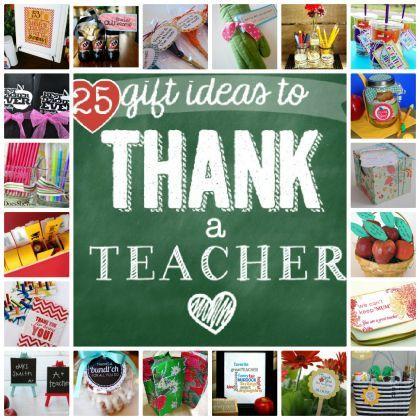 Teacher Appreciation- 25 gift ideas to thank a teacher