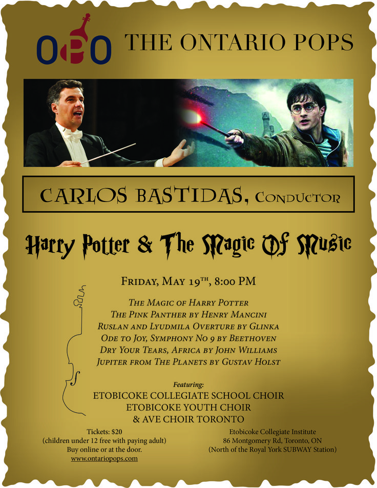 The Ontario Pops Orchestra Presents HARRY POTTER & THE MAGIC OF MUSIC   Here is the latest news from the Ontario Pops Orchestra.  View this email in your browser  Click here to purchase tickets today!  The Ontario Pops Orchestra Presents HARRY POTTER & THE MAGIC OF MUSIC Friday May 19 at 8pm   ConductorCarlos Bastidashas announcedHARRY POTTER & THE MAGIC OF MUSIC the third concert of the Ontario Pops 2017 Season.HARRY POTTER & THE MAGIC OF MUSICwill take place Friday May 19 at 8pm at…