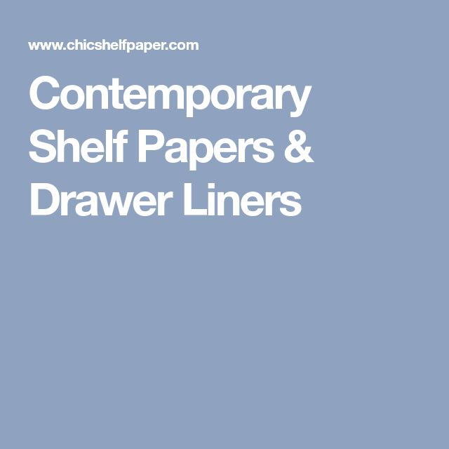 Contemporary Shelf Papers & Drawer Liners