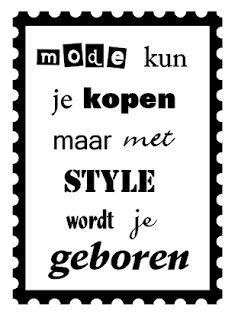 mode kun je kopen maar met style wordt je geboren