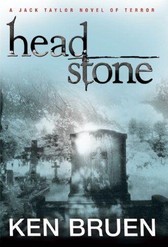 Jack Taylor 09 - Headstone (2011) - Ken Bruen
