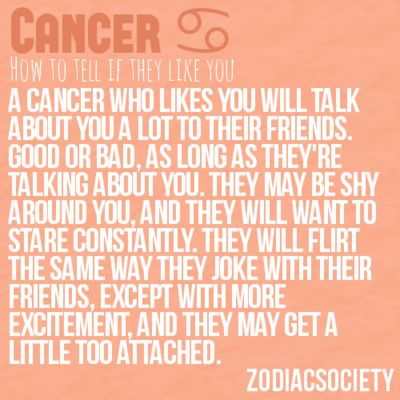 To be able to tell if cancers like you. This is spot on. Im pretty obvious if I like you haha