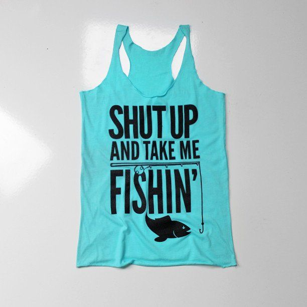 Shut Up & Take Me Fishing - Luckless Outfitters - Country - Apparel - Music - Clothing - Redneck - Girl - Women