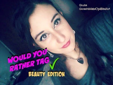 Would You Rather Tag - Beauty Edition