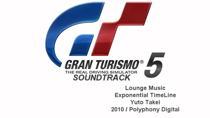 Gran Turismo 5 Soundtrack: Exponential TimeLine - Yuto Takei (Lounge Music)