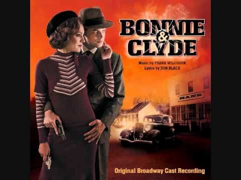"18. ""Dyin' Ain't So Bad""- Bonnie and Clyde (Original Broadway Cast Recording- Laura Osnes"