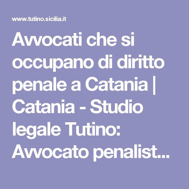 Avvocati che si occupano di diritto penale a Catania | Catania - Studio legale Tutino: Avvocato penalista esperto in reati informatici