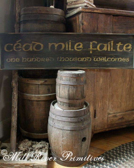 Here is a great antique looking sign that I will paint for you. Cead Mile Failte (An old Irish greeting meaning A hundred thousand welcomes.)