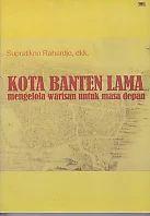 Kota Banten Lama – mengelola warisan untuk masa depan