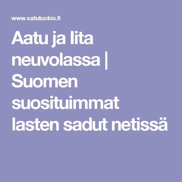 Aatu ja Iita neuvolassa | Suomen suosituimmat lasten sadut netissä