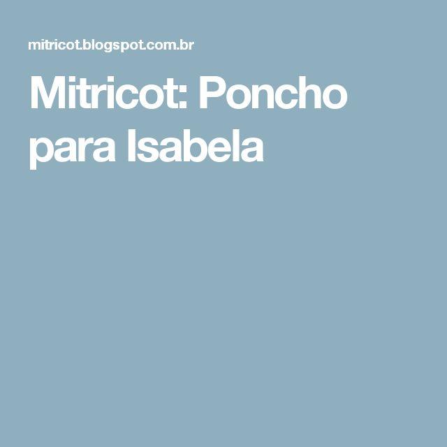Mitricot: Poncho para Isabela