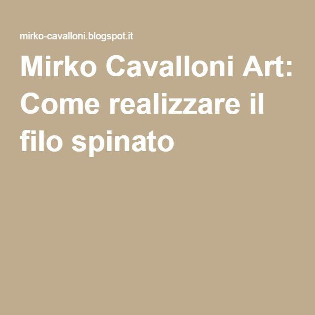 Mirko Cavalloni Art: Come realizzare il filo spinato