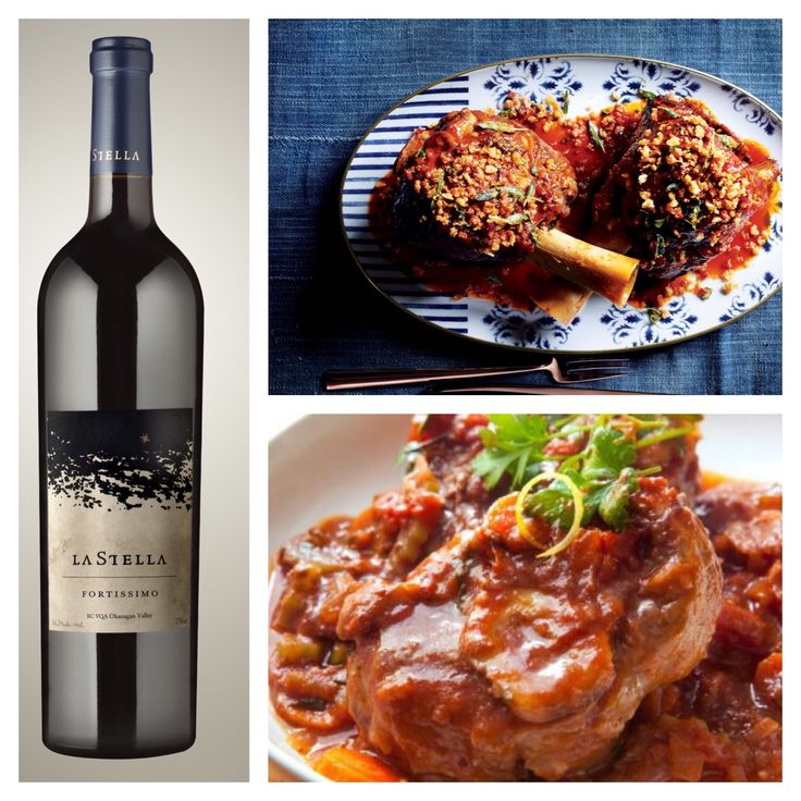 A Wine & Food Pairing from Severine (our Winemaker) at our sister winery La Stella: Wine - Fortissimo (a Tuscan style blend of Merlot, Cabernet Franc, Cabernet Sauvignon, Sangiovese Grosso) Food - Osso Buco or Braised Veal Shank. $35 - http://www.lastella.ca/product/case-discounted/2012-fortissimo/