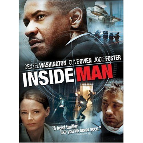 Inside Man--Denzel Washington, Clive Owen, Jodie Foster, Christopher Plummer. Superb and fun.