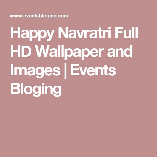 Happy Navratri Full HD Wallpaper and Images | Events Bloging