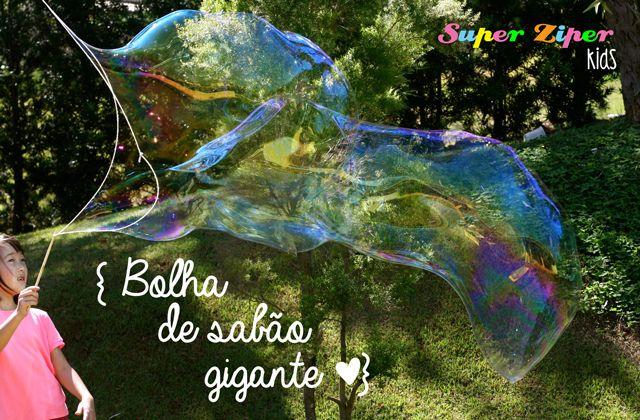 DIY: As maiores bolhas de sabão do mundo - SuperZiper