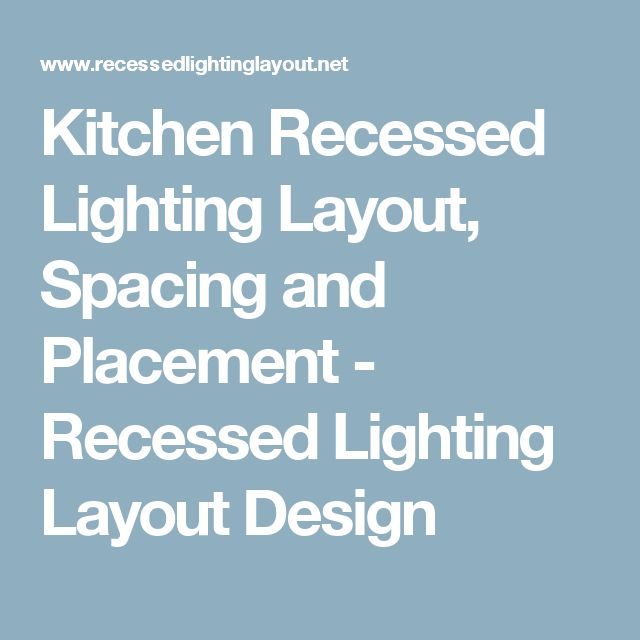 Kitchen Recessed Lighting Placement: Best 25+ Recessed Lighting Layout Ideas On Pinterest