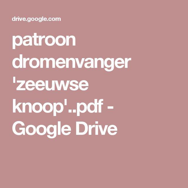 patroon dromenvanger 'zeeuwse knoop'..pdf - Google Drive