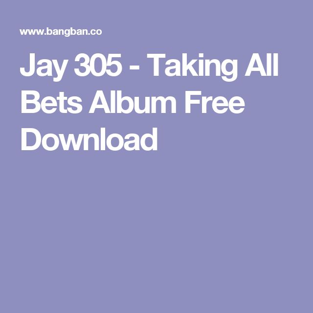 Jay 305 - Taking All Bets Album Free Download